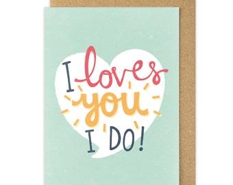 Welsh Card I Loves You I Do! Welshisms Valentines Day card. Welsh Slang. Wales. Cymru. South Wales Welsh. Swansea Greetings Card.