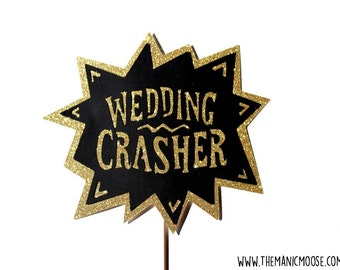 Photo Booth Props ~ Wedding Crasher Sign ~ You Choose Glitter Color