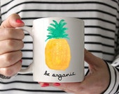 Pineapple Mug, Pineapple Coffee Mug, Inspirational Coffee Mug, Coffee Mug, Ceramic Mug, Custom Coffee Mug, Custom Ceramic Mug