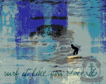 Surf it like you Stole It Wave Sounds Beach Inspiration Quote Wall Decor Product Options and Pricing via Dropdown Menu