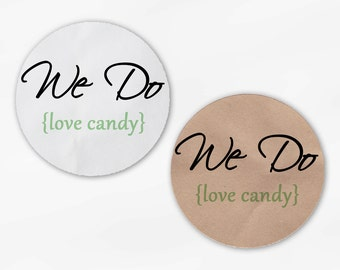We Do Love Candy Wedding Favor Stickers - Light Green Custom White Or Kraft Round Labels for Candy Buffet Bag Seals, Envelopes (2018)