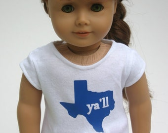 Texas Ya'll  tshirt made to fit your 18 inch doll such as american girl