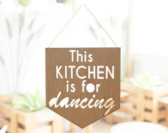 This kitchen is for dancing hanging wood/plywood home decor pennant/flag laser cut