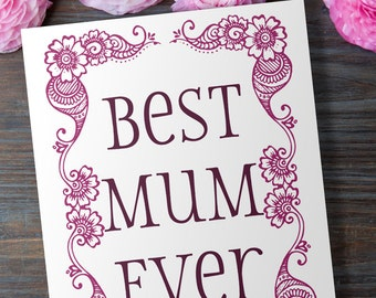 Indian Greeting Card Printable - Best Mum Ever -- Birthday or Mother's Day card, Henna Mehndi Desi Card