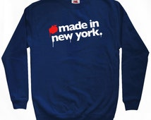 Made in New York Sweatshirt - Men S M L XL 2x 3x - New York City Shirt - NYC - 4 Colors