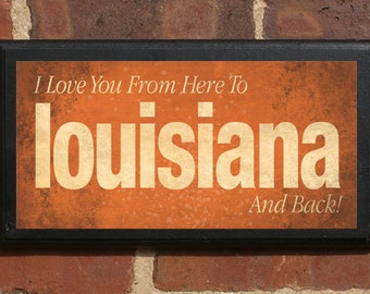 Louisiana LA I Love You From Here And Back Wall Art Sign Gift Present Decor Custom Personalized Color New Orleans Baton Rouge Bayou Classic