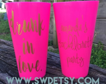DRUNK in love, Just Drunk Bachelorette Tumblers - Set of 4 - Party Cups personalized on BOTH sides, Bachelorette Party Cups