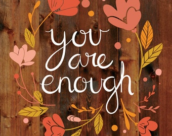 You are Enough - Square Print