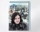 Let It Snow - Jon Snow Christmas Card - Funny Christmas Card - Game Of Thrones Greeting Card - Kit Harington - Christmas Card - Jon Snow