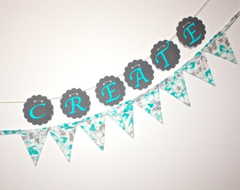 Butterfly Fabric Bunting, Create Banner, turquoise silver gray fabric garland, Cardstock Letters CREATE, shabby chic, cottage chic decor