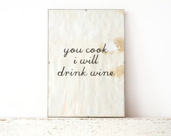 Vintage look Wall Decor, Poster, Sign - you cook i will drink wine