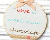 I love U More Than Chocolate Embroidery Hoop Art / 6.8'' 17cm / Valentine Red Mint Brown / Needlecraft/ Wall Hanging / Home Wedding Decor