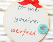 To me You're Perfect Embroidery Hoop Art / 6.8'' 17cm / Valentine Turquoise Red Lace / Needlecraft / Wall Hanging / Home or Wedding Decor