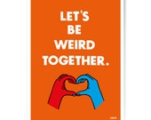 "Art Print ""Let's be weird together"" 60x80 cm"