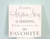 Adoption Story Hand Painted Sign - Adoption Sign - Adoption Art - Adoption Gift - Gotcha Gift -Shower Gift - Motivational Art