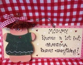 GRANDMA KNOWS EVERYTHING Mommy knows a lot wood sign grandparent Grandma cute wood crafts wooden doll