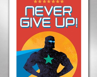 NEVER GIVE UP Superhero Art Print 11x14 by Rob Ozborne