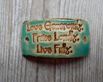 Bracelet Bar  Love Generously Praise Loudly Live Fully
