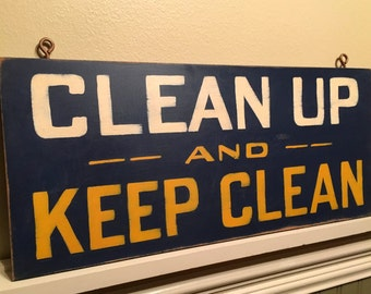 Clean Up and Keep Clean sign/retro 1940's service station sign/hand painted reproduction/man cave/gift for him/bathroom/workshop/garage sign