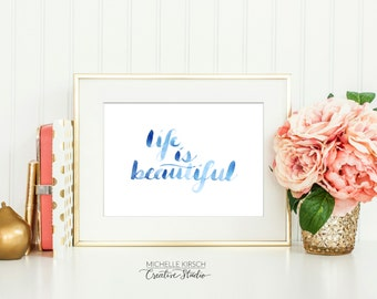 PRINTABLE ART | 8x10 Life Is Beautiful | Hand lettered in watercolor brush calligraphy | Instant Digital Download Art Print