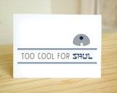 Too Cool for Shul -Funny, Cute Jewish Holidays / Hanukkah / Chanukah / Seasons Greetings / Greeting Card