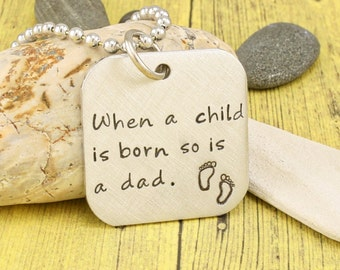 NEW DAD Gift / First Time Dad gift - When a child is born so is a dad. - Custom hand stamped pendant by iiwii emporium