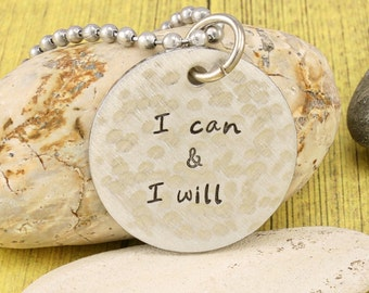 Friend gift/Hand stamped courage gift - I can & I will  - hand stamped pendent by iiwii emporium