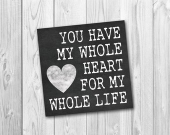 You have my whole heart, chalkboard sign, instant download