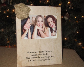 Best Friends Picture Frame Gift Sign A memory lasts forever, never does it die. True friends stay together and never say goodbye