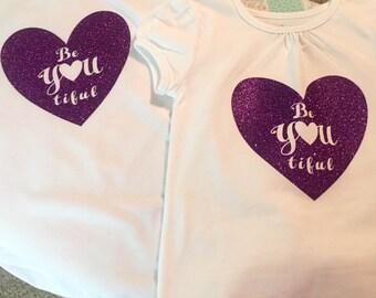 Custom Purpled Glitter Be YOU tiful  infant, toddler, girls and adult t-shirt! Beautiful Shirt - Custom Girls Shirt
