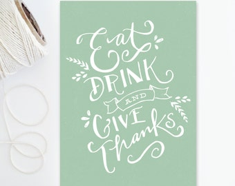 5x7 Print - Eat Drink and Give Thanks - Gratitude - Mint