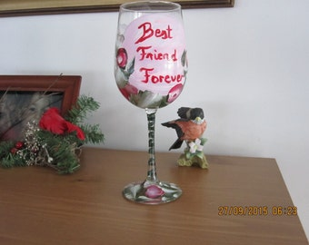 "Wine Glass ""Best Friend Forever"" hand painted with red and white Roses and Rose butts green leafes"