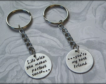 Life With You Makes Perfect Sense...You're My Best Friend Hand Stamped Key Chain Set, Anniversary, Wedding, Engagement,for him