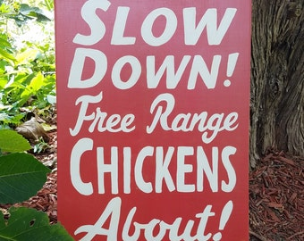 ON SALE Free Range Chicken Outdoor Wood Sign Slow Down