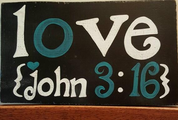 LOVE John 3:16 - Wood Sign or Shelf sitter