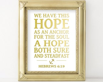 We Have This Hope, Scripture Print, Printable Digital Download ,Gallery Art, Gold Foil, Nautical Art, Hebrews 6:19 Digital File Bible Verse