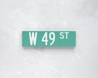 W 49 ST - New York City Street Sign - Wood Sign