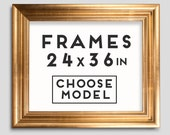 Frames for Prints - 9 models - Choose your frame - Size 24 x 36 inches