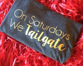 Tailgate Shirt - On Saturdays We Tailgate - Football