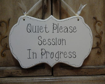 "Spa Sign / Quiet Sign / Quiet Please Hand Painted Wooden Cottage Chic Sign, ""Quiet Please Session In Progress"" / Massage Sign / Therapy Sign"