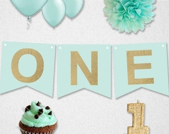 High Chair Banner First Birthday - INSTANT DOWNLOAD // ONE // diy printable // Mint and Gold