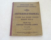 1942 Original International Harvester 5 Ton 4x2 Dump Truck Model KR-11 Operation & Maintenance Manual