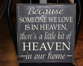 Because Someone We Love Is In Heaven Sign Board