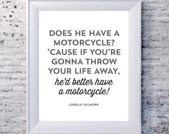 """Lorelai Gilmore Quote - """"Does he have a motorcycle..."""" - Gilmore Girls"""