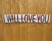 I Will Love You Unconditionally fence board sign