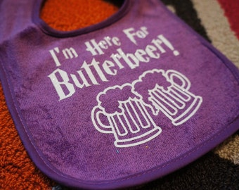 """Harry Potter Inspired """"I'm Here For Butterbeer!"""" Baby Bib, Other Colors Available!"""