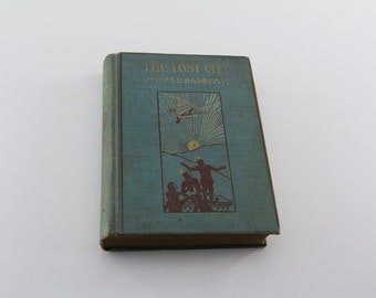 1898 The Lost City -  First Edition - Joseph E. Badger Jr.