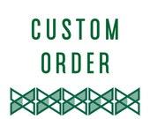Custom Order for Sadie