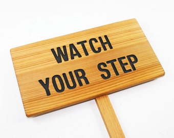 WATCH YOUR STEP Sign, Careful Warning, Caution Sign, Reminder Signage, Custom Sign, Personalized Marker, Outdoor Sign, Warning Marker