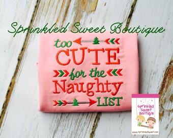 Too Cute For The Naughty List Christmas Holiday Custom Shirt Arrow Girl or Boy